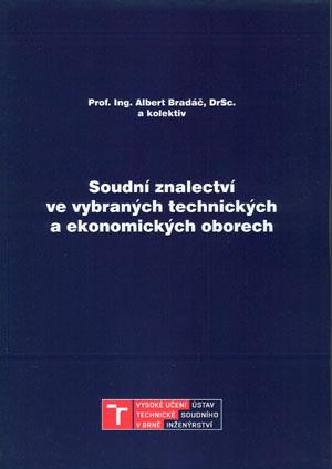 Bradáč Albert a kol.: Soudní znalectví ve vybraných technických a ekonomických oborech