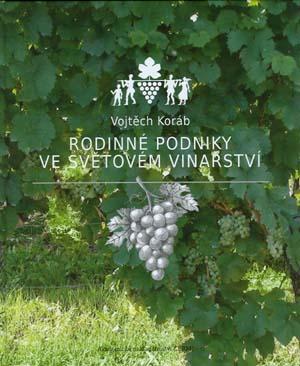 Koráb Vojtěch: Rodinné podniky ve světovém vinařství