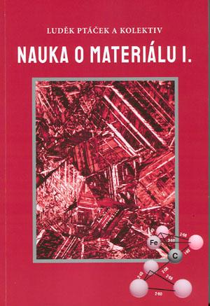 Ptáček L. a kol.: Nauka o materiálu I.