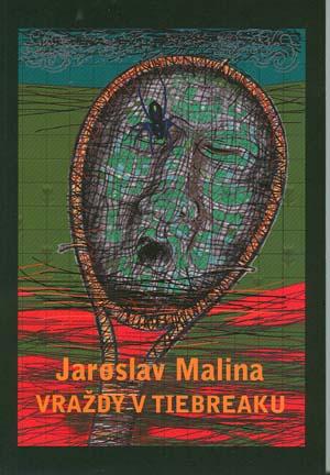 Malina Jaroslav: Vraždy v tiebreaku