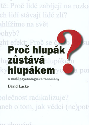 Lacko David: Proč hlupák zůstává hlupákem? A další psychologické fenomény