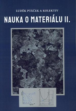 Ptáček L. a kol.: Nauka o materiálu II.