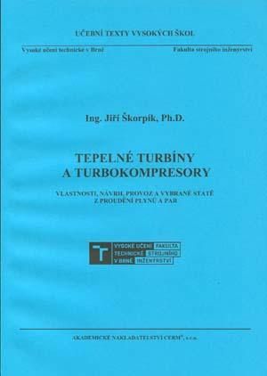 Škorpík Jiří: Tepelné turbíny a turbokompresory. Vlastnosti, návrh, provoz a vybrané statě z proudění plynů a par