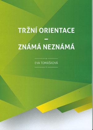 Tomášková E.: Tržní orientace - známá neznámá