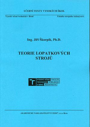 Škorpík Jiří: Teorie lopatkových strojů