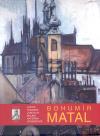 Kundera, Malina, Svobodová: Bohumír Matal