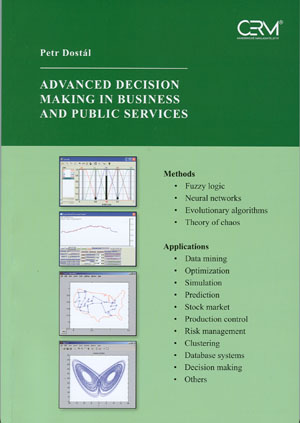 Dostál Petr: Advanced Decision Making in Business and Public Services