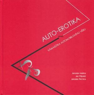 Malina J., Filipský J., Pernica J.: Auto-erotika aneb Kámasútra automobilového věku