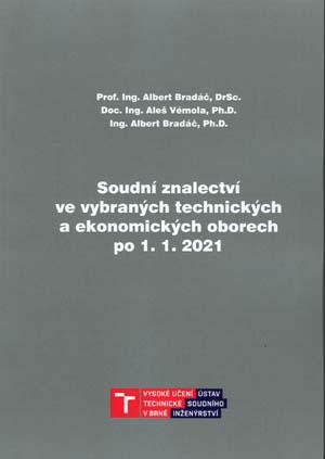 Bradáč A., Vémola A., Bradáč A. jr.: Soudní znalectví ve vybraných technických a ekonomických oborech po 1. 1. 2021