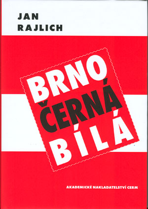 Rajlich Jan: Brno - černá bílá