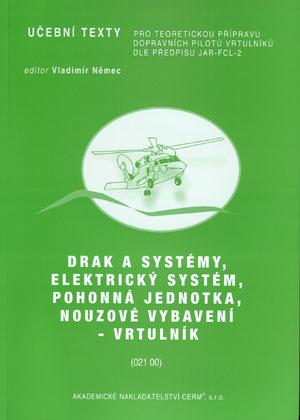 Petrásek a kol.: Drak a systémy, elektrický systém, pohonná jednotka, nouzové vybavení - vrtulník