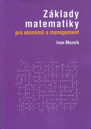 Mezník Ivan: Základy matematiky pro ekonomii a management