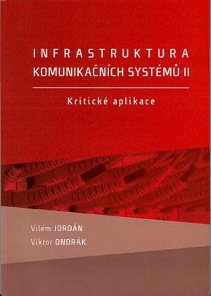 Jordán V., Ondrák V.: Infrastruktura komunikačních systémů II. Kritické aplikace