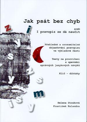 Straková H., Kalandra F.: Jak psát bez chyb aneb I pravopis se dá naučit