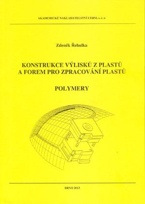 Řehulka Z.: Konstrukce výlisků z plastů a forem pro zpracování plastů. Polymery