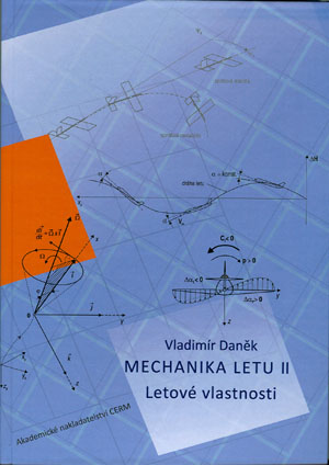 Daněk Vladimír: Mechanika letu II. Letové vlastnosti