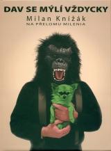 Knížák Milan: Dav se mýlí vždycky