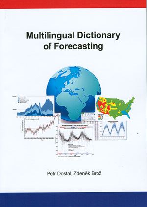 Dostál P., Brož Z.: Multilingual Dictionary of Forecasting