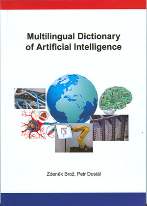Brož Z., Dostál P.: Multilingual Dictionary of Artificial Intelligence