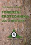 Alexandr P. a kol.: Forenzní ekotechnika. Les a dřeviny