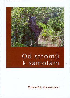 Grmolec Zdeněk: Od stromů k samotám