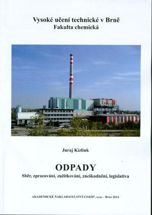Kizlink J.: Odpady - sběr, zpracování, zužitkování, zneškodnění, legislativa