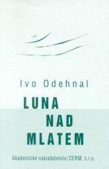 Odehnal Ivo: Luna nad mlatem