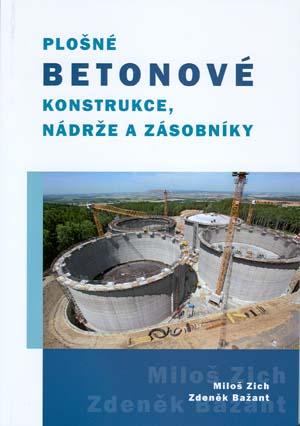 Zich M., Bažant Z.: Plošné betonové konstrukce, nádrže a zásobníky