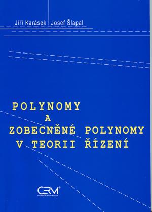 Karásek, Šlapal: Polynomy a zobecněné polynomy v teorii řízení