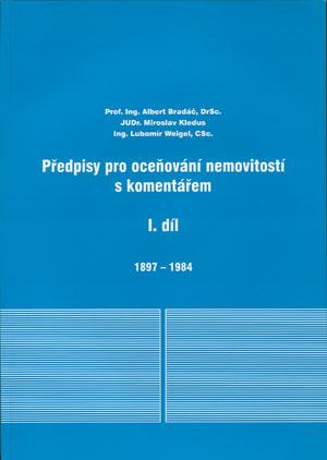 Bradáč, Kledus, Weigel: Předpisy pro oceňování nemovitostí s komentářem - díl I