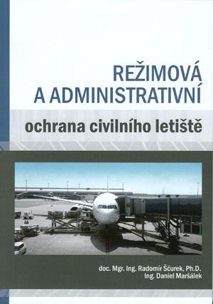 Ščurek, Maršálek: Režimová a administrativní ochrana civilního letiště