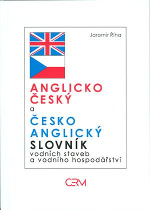 Říha Jaromír: A-Č a Č-A slovník vodních staveb a vodního hospodářství