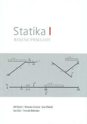 Kytýr Jiří a kol.: Statika I - Řešené příklady