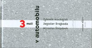 Malina Jaroslav: Tři muži v automobilu