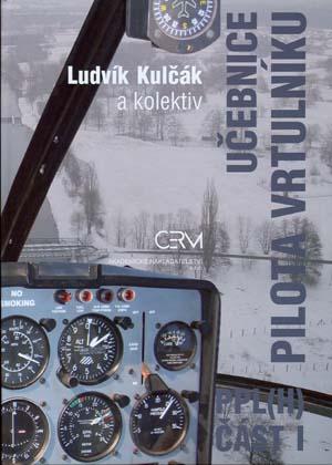 Kulčák L. a kol.: Učebnice pilota vrtulníku PPL(H), Část I
