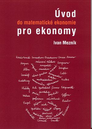 Mezník Ivan: Úvod do matematické ekonomie pro ekonomy