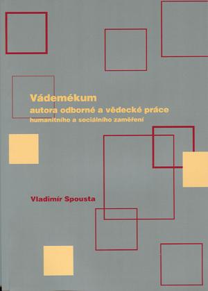 Spousta Vladimír: Vádemékum autora odborné a vědecké práce humanitního a sociálního zaměření