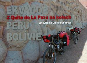 Kaláb J., Sobotka O.: Z Quita do La Pazu na kolech