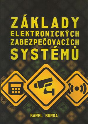 Burda Karel: Základy elektronických zabezpečovacích systémů