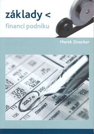 Zinecker Marek: Základy financí podniku