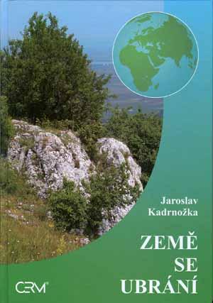 Kadrnožka Jaroslav: Země se ubrání