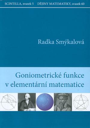 Smýkalová Radka: Goniometrické funkce v elementární matematice