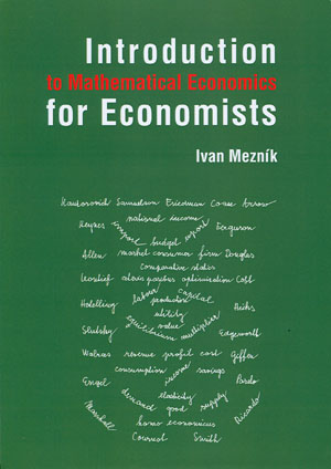 Mezník Ivan: Introduction to Mathematical Economics for Economists