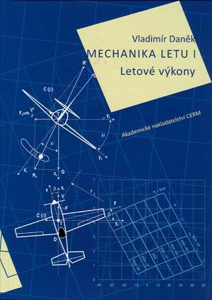Daněk Vladimír: Mechanika letu I. Letové výkony
