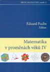Fuchs Eduard (ed.): Metematika v proměnách věků IV