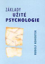 Kohoutek Rudolf: Základy užité psychologie
