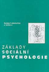 Kohoutek R. a kol.: Základy sociální psychologie