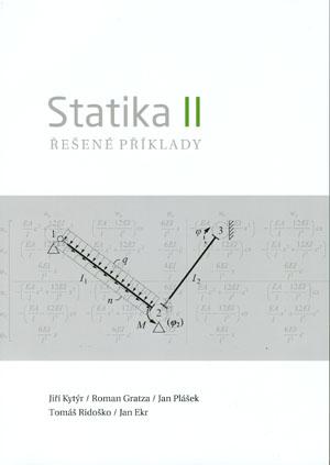Kytýr Jiří a kolektiv: Statika II - Řešené příklady