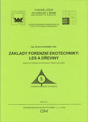 Alexandr Pavel: Základy forenzní ekotechniky: Les a dřeviny